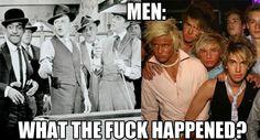 Men: What the fuck happened? |