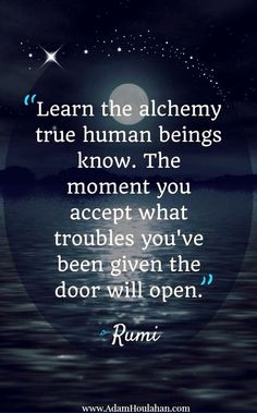 Rumi - and behind the door there is the solution and a better life.
