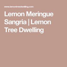 Lemon Meringue Sangria | Lemon Tree Dwelling