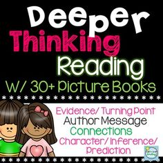 Inferring:  Inferring with Picture Books8 BOOKS ADDED 2/28/2015Deeper Thinking while Reading - Do you wish your students would practice deeper thinking so that they could increase their reading comprehension skills?  I made this product in an effort to get my students to think more deeply about what they read. $7