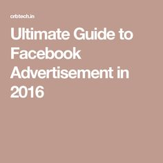 Ultimate Guide to Facebook Advertisement in 2016