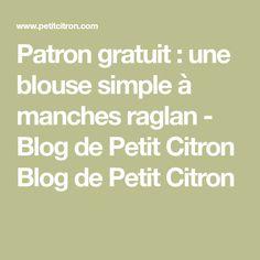 Patron gratuit : une blouse simple à manches raglan - Blog de Petit Citron Blog de Petit Citron