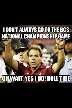 Roll Tide!!!!!!! oh my laughing my butt off