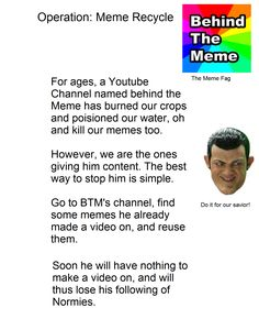 BUT WHY THOUGH? HE JUST EXPLAINS MEMES! WHY DO THEY HATE  << it's because he's normie scum and it's not JUST explaining them. It's very cringey because he's ruining the memes and the normies are rising and we need to stop them