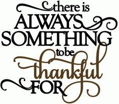 Silhouette Online Store - View Design #50427: always something to be thankful for - vinyl phrase