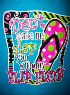 """Girlie Girl T-Shirt - """"Dont Make Me Slap You""""....my birthday gift from my mother in law and father in law"""