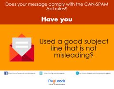 Does your message comply with the CAN-SPAM Act rules? Have you  http://www.plugleads.com/