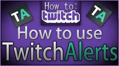 "How To Twitch: ""Twitch Alerts"" For me awesome content: Follow me at Twitch.tv/CraigQuest Follow me at Twitter.com/CraigQuestGames"