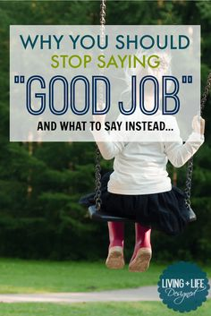 """People say to stop telling my kids """"good job"""" but this ACTUALLY explains how it impacts them and what to say instead. The examples make so much sense when they're put in context. Please read if you have kids!"""