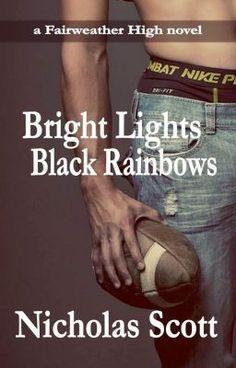 Bright Lights, Black Rainbows #wattpad #teen-fiction