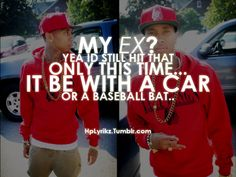 Tyga Quotes From Songs | hplyrikz:My ex? Yea id still hit that. Only this time, it be with a ...