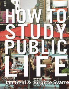 RESEÑA: HOW TO STUDY PUBLIC LIFE (Jan Gehl & Birgitte Svarre, 2013)