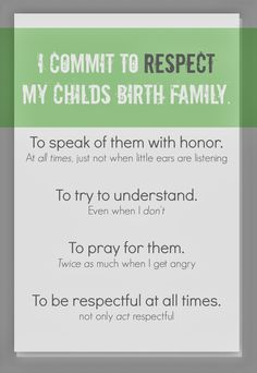Respect for Birth Families, please! this should be the same for divorced parents regarding the other parent