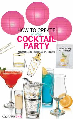 AQUARIUS-CHIC: How to Create A DIY Cocktail Party