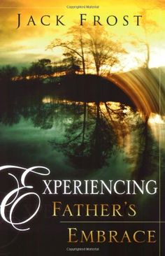 Experiencing Father's Embrace by Jack Frost. One of the best books.it is now a continual read ; Used Books, Books To Read, Destiny Images, Double Life, Fathers Love, Knowing God, Orphan, Jack Frost, Gods Love