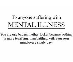 To anyone suffering with mental illness