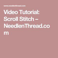 Video Tutorial: Scroll Stitch – NeedlenThread.com