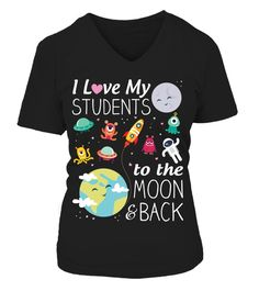 To the Moon and Back Teacher T-Shirt V-Neck                                                                                                                                                     More