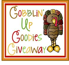 A Cupcake for the Teacher: Gobblin' Up Goodies Giveaway!