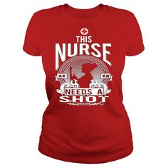 (Tshirt Nice Deals) This NURSE Needs A Shot  Coupon 10%  Get Yours Now  Tshirt Guys Lady Hodie  SHARE and Get Discount Today Order now before we SELL OUT  #tshirt #pinteres #Tshirtamerican #Tshirtjob #Tshirtnam