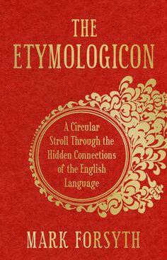 The Etymologicon | Mark Forsyth