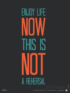 Enjoy Life Now Poster Poster by NaxArt at AllPosters.com