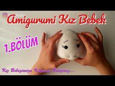 Amigurumi Kız Bebek Yapımı 1.Bölüm - Bebek Baş Yapılışı, Örgü Oyuncak Bebek - YouTube