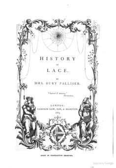 """History of Lace"" by Mrs. Bury Palliser - free online"