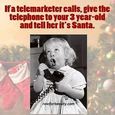 How to handle telemarketers. lol.