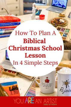 How To Plan A Biblical Christmas School Lesson In 4 Simple Steps Homeschool Curriculum Reviews, School Plan, Christian School, Lessons Learned, Art Lessons, School Lessons, Planer, Unit Studies, How To Plan