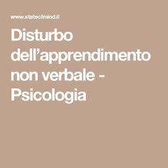 Disturbo dell'apprendimento non verbale - Psicologia