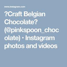 🍫Craft Belgian Chocolate🍫 (@pinkspoon_chocolate) • Instagram photos and videos