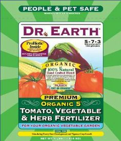 Dr. Earth 704P Organic 5 Tomato, Vegetable & Herb Fertilizer Poly Bag, 4-Pound by Dr. Earth. $14.30. More abundant crops; More nutritious and tasty vegetables. 100 percent natural and organic; Exceptional results because nutrients are released quickly; Feeds for several months; Consistent premium quality. Contains pro-biotic, seven champion strains of beneficial soil microbes plus ecto and endo mycorrhizae. 100-Percent organic formula provides optimum levels o...