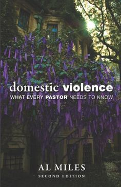 Domestic Violence: What Every Pastor Needs to Know by Al Miles http://www.amazon.com/dp/0800697553/ref=cm_sw_r_pi_dp_dERMwb0K8NZ2P