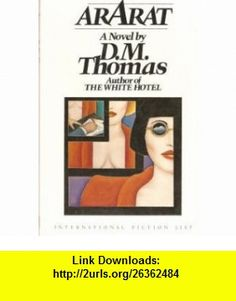 Ararat (9780886190071) D M Thomas , ISBN-10: 088619007X  , ISBN-13: 978-0886190071 ,  , tutorials , pdf , ebook , torrent , downloads , rapidshare , filesonic , hotfile , megaupload , fileserve