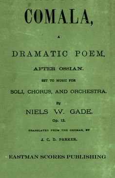Gade, Niels : Comala : a dramatic poem, after Ossian : set to music for soli…