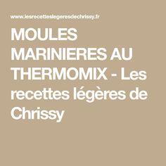 MOULES MARINIERES AU THERMOMIX - Les recettes légères de Chrissy