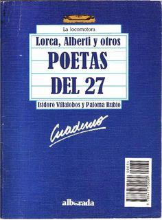 """Género: Cuaderno de actividades escolares (sobre la obra """"Poetas del 27"""", Antología de varios autores) Editorial: Alborada Ediciones (Col. """"La locomotora"""") Publicación: Madrid, 1988"""