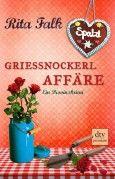 """Nominiert für den LovelyBooks Leserpreis in der Kategorie """"Spannung"""": Grießnockerlaffäre von Rita Falk"""