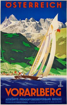 Vorarlberg by Berann 1927 Austria - Beautiful Vintage Poster Reproduction. This vertical Austrian travel poster features a sailboad on the sea heeling in the wind with snow cap mountains in the distance. Ski Posters, Cool Posters, Vintage Travel Posters, Vintage Ads, Tourism Poster, Retro Poster, Rest Of The World, Illustrations, Places To Travel