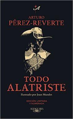 Descargar Todo Alatriste de ARTURO PEREZ-REVERTE Kindle, PDF, eBook, Todo Alatriste PDF Gratis