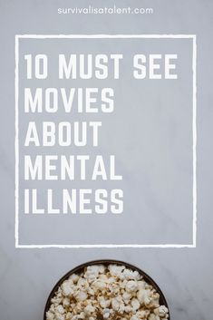 10 Must See Movies About Mental Illness – Survival is a Talent