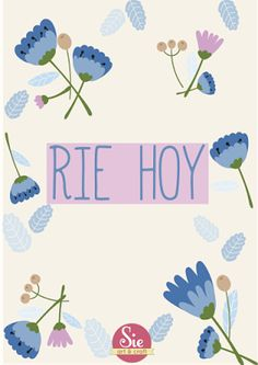 Sie - Art & Craft: Rie hoy... y siempre ♥