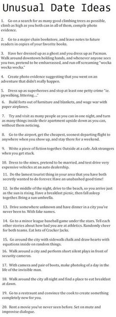 Cute unusual date Ideas, I seriously love this. It would be a blast! I may have pinned before, but just in case! Unusual Date, Unusual Things, Cute Date Ideas, Fun Ideas, Creative Date Ideas, Unique Date Ideas, Fun Cheap Date Ideas, Date Night Ideas For Married Couples, Date Ideas For New Couples