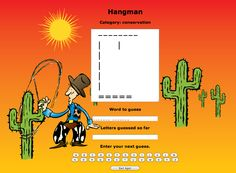 Have a try at conservation Hangman from GetWise.org. For more fun water-related games and activities visit www.wateruseitwisely.com/kids