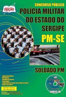 Apostila Concurso Polícia Militar do Estado de Sergipe - PM/SE - 2014: - Cargo: Soldado PM