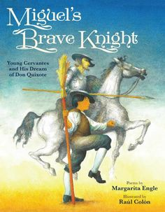 #kidlit Book of the Day: Miguel's Brave Knight: Young Cervantes and His Dream of Don Quixote @PeachtreePub