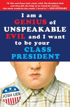YA I am a Genius of Unspeakable Evil and I Want to Be Your Class President, 2009. n Omaha, Nebraska, twelve-year-old Oliver Watson has everyone convinced that he is extremely stupid and lazy, but he is actually a very wealthy, evil genius, and when he decides to run for seventh-grade class president, nothing will stand in his way.