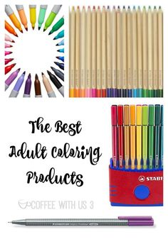 Find Out The Best Adult Coloring Products From Books To Pencils Gel Pens And Markers
