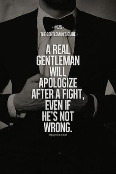 The Gentleman's Guide #125 A Real Gentleman Will Apologize After A Fight, Even If He's Not Wrong.